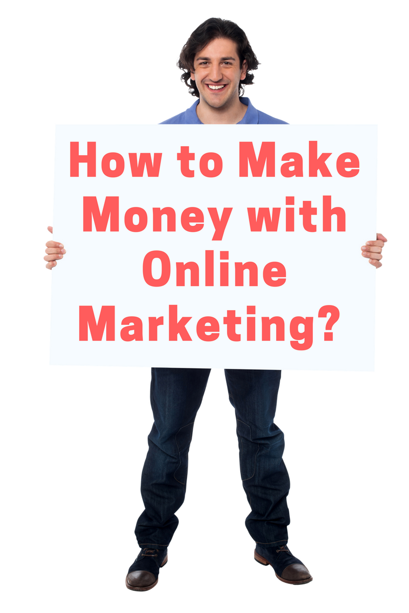 How to make money with online marketing